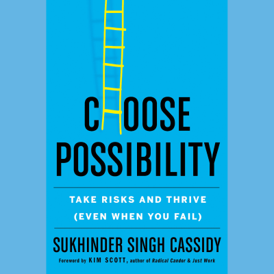 LOCAL>> Sukhinder Singh Cassidy – Choose Possibility: How to Master Risk and Thrive